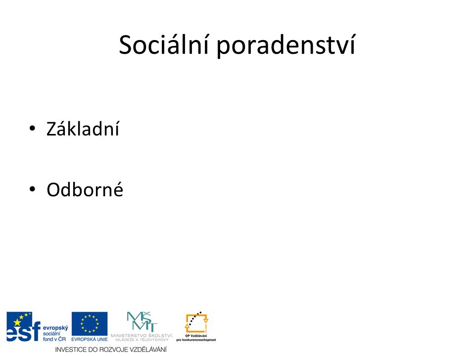 Sociální poradenství Základní Odborné