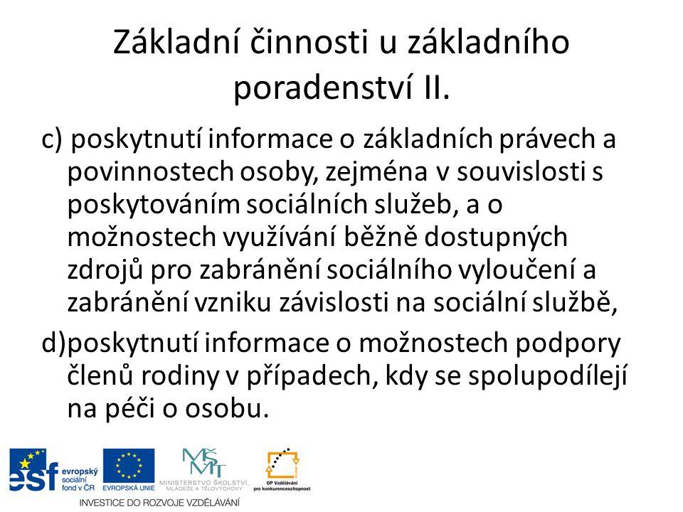 Základní činnosti u základního poradenství II. c) poskytnutí informace o základních právech a povinnostech osoby, zejména v souvislosti s poskytováním