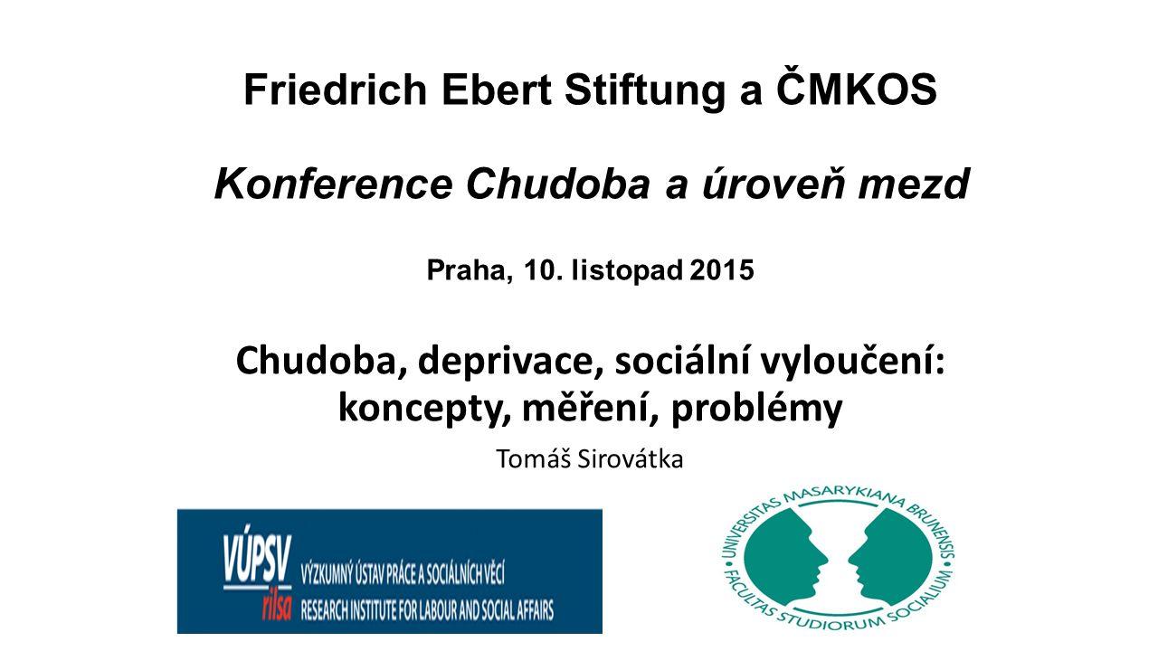 Friedrich Ebert Stiftung a ČMKOS Konference Chudoba a úroveň mezd Praha, 10.