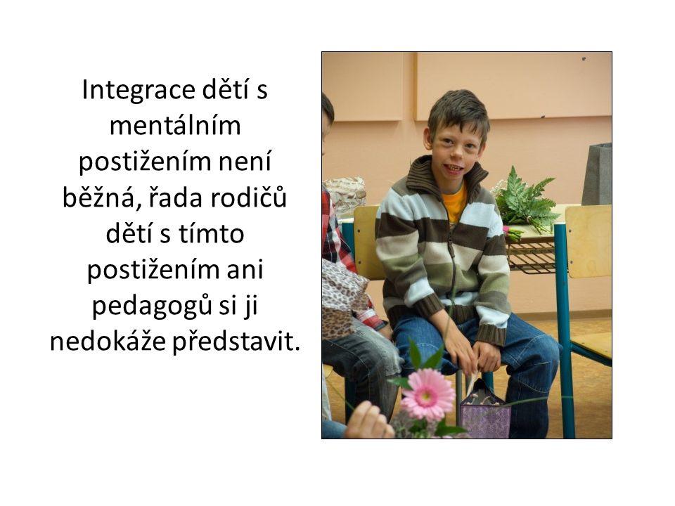 Integrace dětí s mentálním postižením není běžná, řada rodičů dětí s tímto postižením ani pedagogů si ji nedokáže představit.