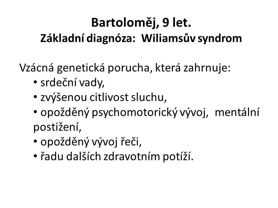 Bartoloměj, 9 let.
