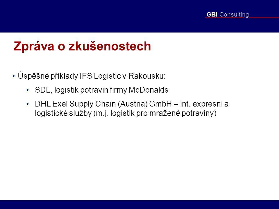 GBI Consulting Zpráva o zkušenostech Úspěšné příklady IFS Logistic v Rakousku: SDL, logistik potravin firmy McDonalds DHL Exel Supply Chain (Austria) GmbH – int.