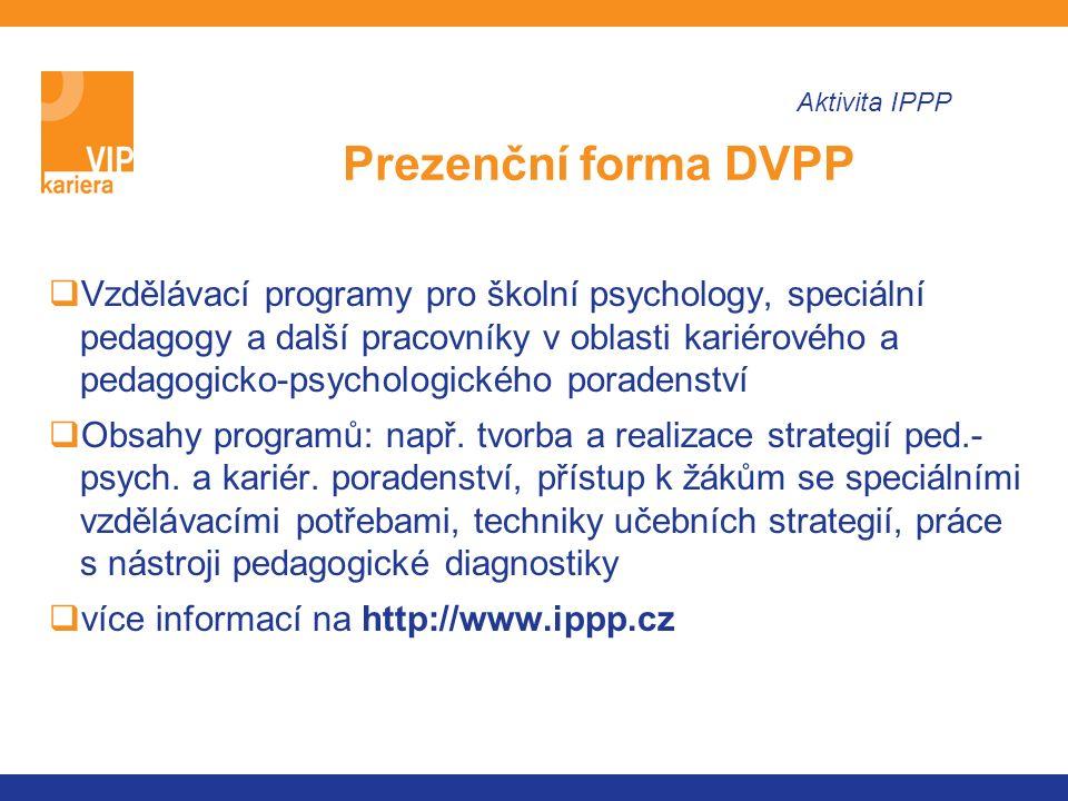  Vzdělávací programy pro školní psychology, speciální pedagogy a další pracovníky v oblasti kariérového a pedagogicko-psychologického poradenství  Obsahy programů: např.