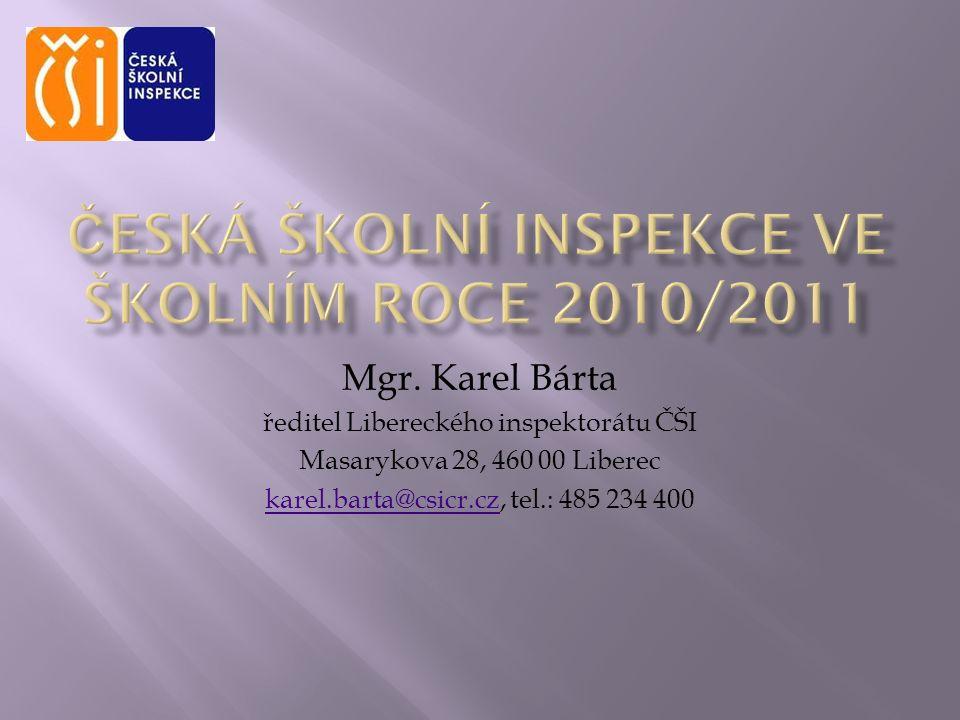 Mgr. Karel Bárta ředitel Libereckého inspektorátu ČŠI Masarykova 28, 460 00 Liberec karel.barta@csicr.czkarel.barta@csicr.cz, tel.: 485 234 400