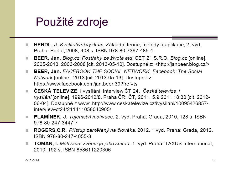 Použité zdroje HENDL, J. Kvalitativní výzkum. Základní teorie, metody a aplikace, 2.