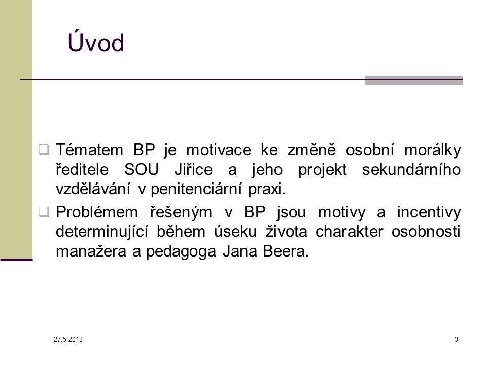 Úvod  Tématem BP je motivace ke změně osobní morálky ředitele SOU Jiřice a jeho projekt sekundárního vzdělávání v penitenciární praxi.