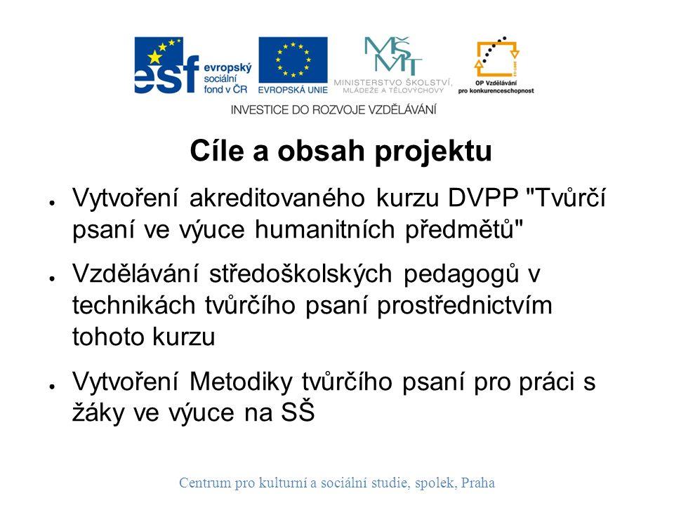 Cíle a obsah projektu ● Vytvoření akreditovaného kurzu DVPP