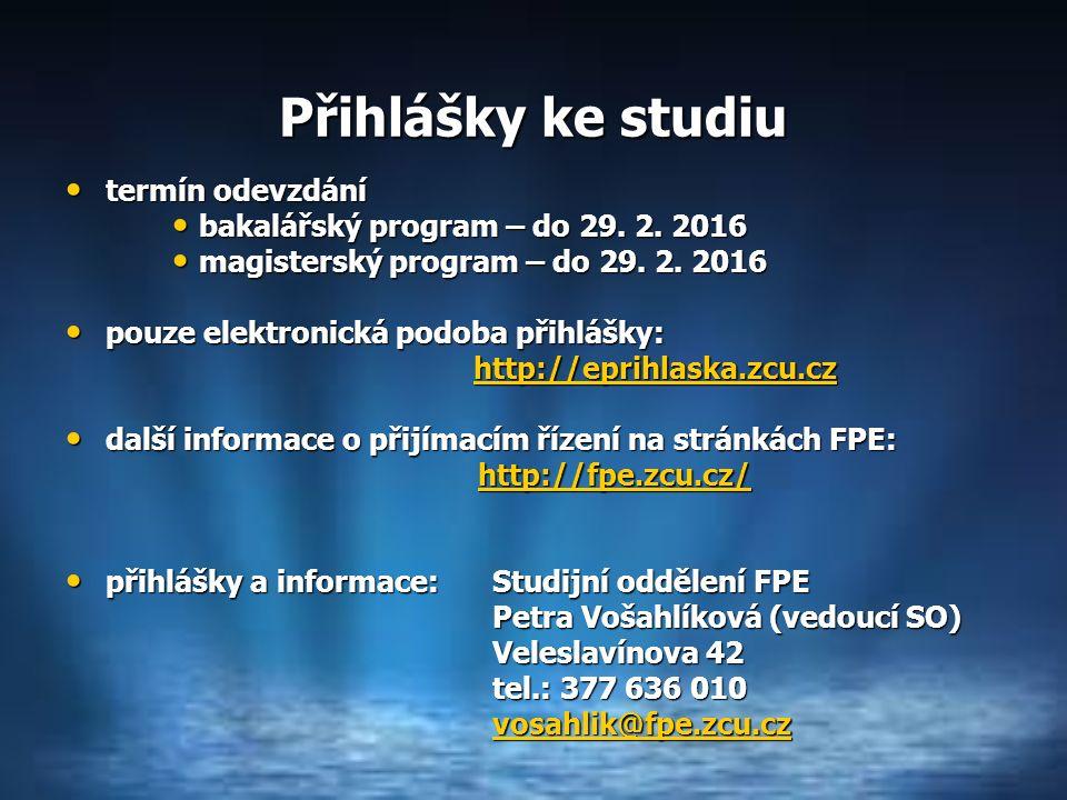 Přihlášky ke studiu termín odevzdání termín odevzdání bakalářský program – do 29.