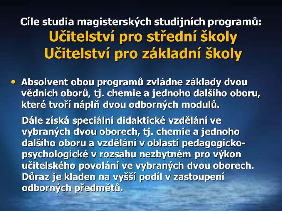 Absolvent obou programů zvládne základy dvou vědních oborů, tj.