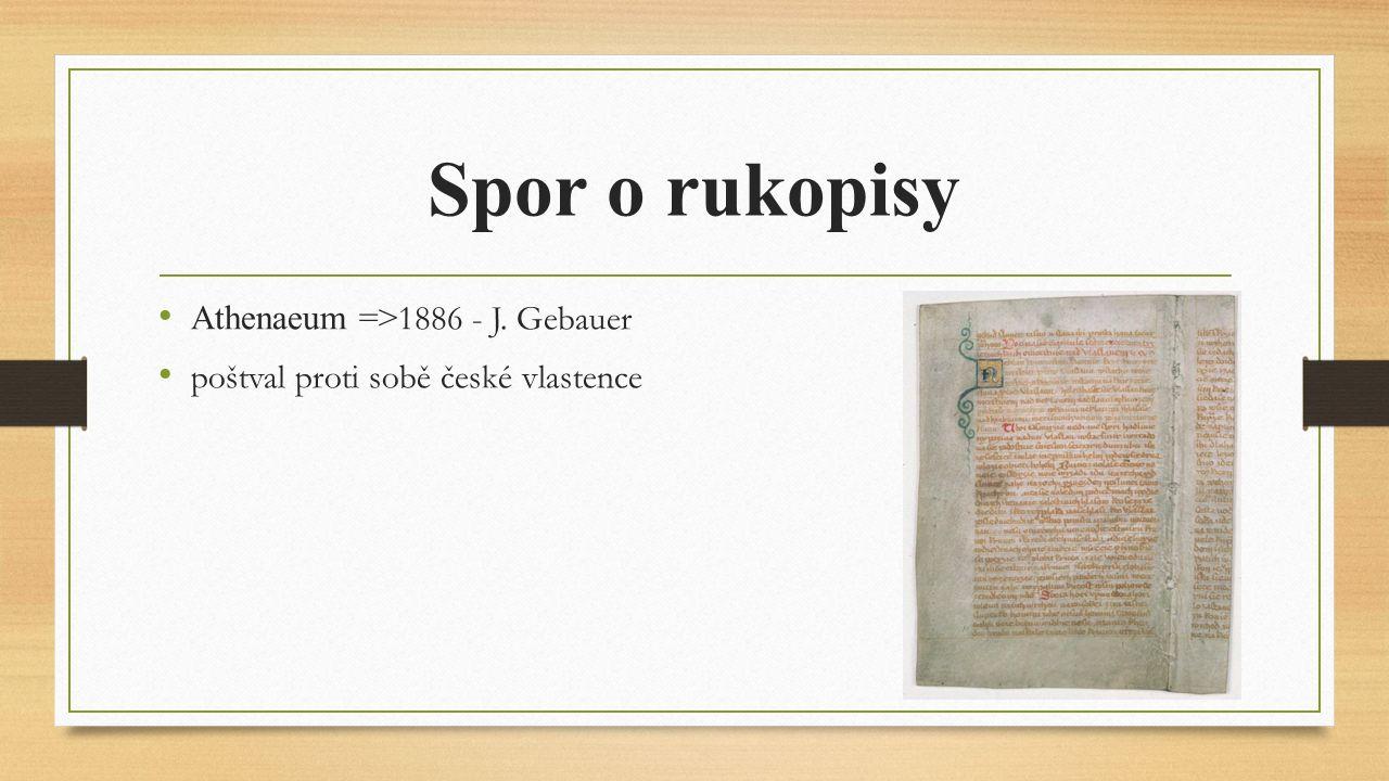 Spor o rukopisy Athenaeum => 1886 - J. Gebauer poštval proti sobě české vlastence
