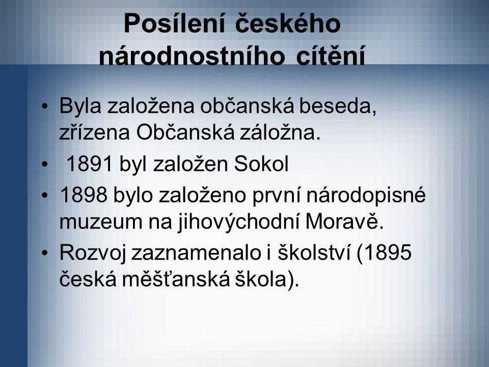 Posílení českého národnostního cítění Byla založena občanská beseda, zřízena Občanská záložna. 1891 byl založen Sokol 1898 bylo založeno první národop