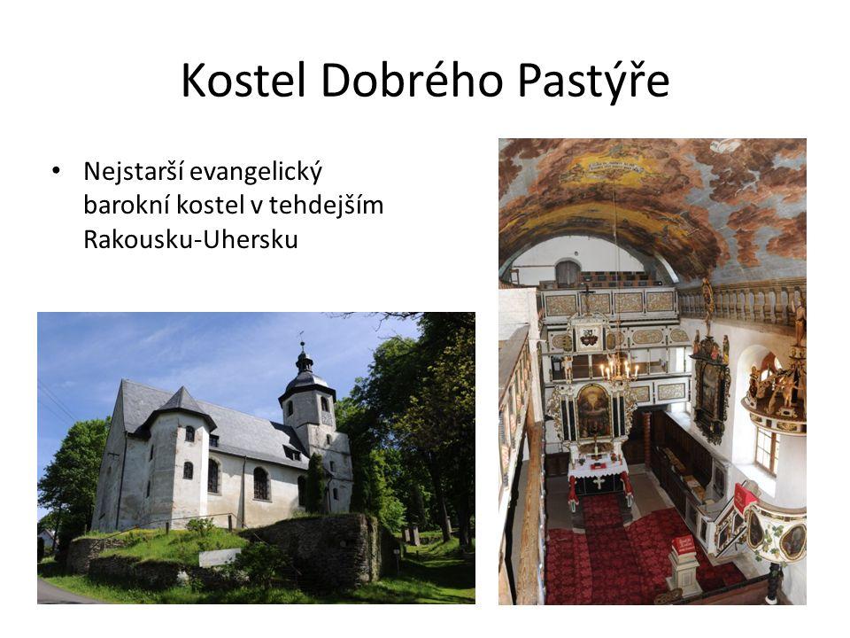 Kostel Dobrého Pastýře Nejstarší evangelický barokní kostel v tehdejším Rakousku-Uhersku