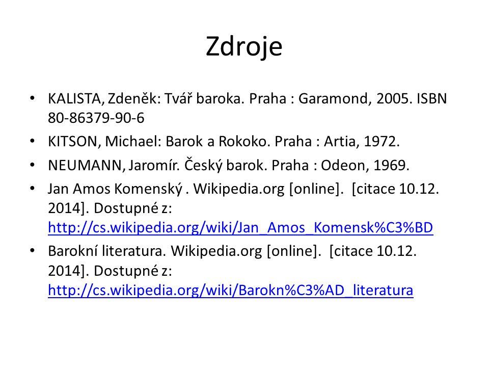 Zdroje KALISTA, Zdeněk: Tvář baroka. Praha : Garamond, 2005.