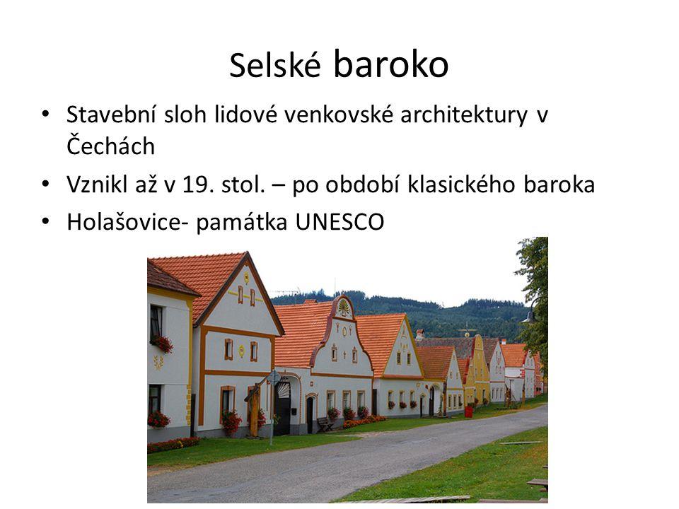 Selské baroko Stavební sloh lidové venkovské architektury v Čechách Vznikl až v 19.