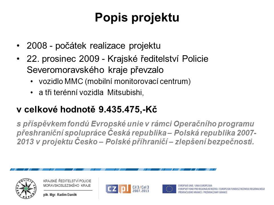 Příklady společného využití vozidel Mezinárodní cvičení MILENA 2010 Taktické cvičení IZS a Armády ČR Fotbalové utkání FC Baník Ostrava a FC Slovácko KRAJSKÉ ŘEDITELSTVÍ POLICIE MORAVSKOSLEZSKÉHO KRAJE plk.