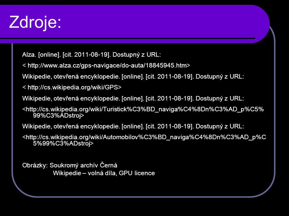 Zdroje: Alza. [online]. [cit. 2011-08-19]. Dostupný z URL: Wikipedie, otevřená encyklopedie.