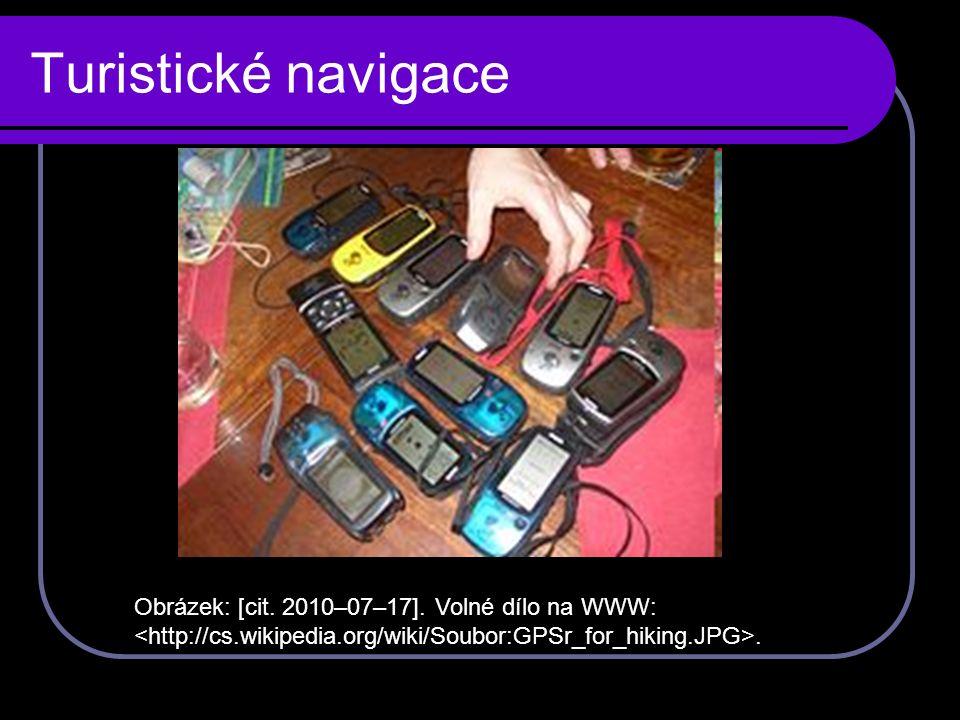 Turistické navigace Přístroje fungují jako přijímače signálu z družic GPS.