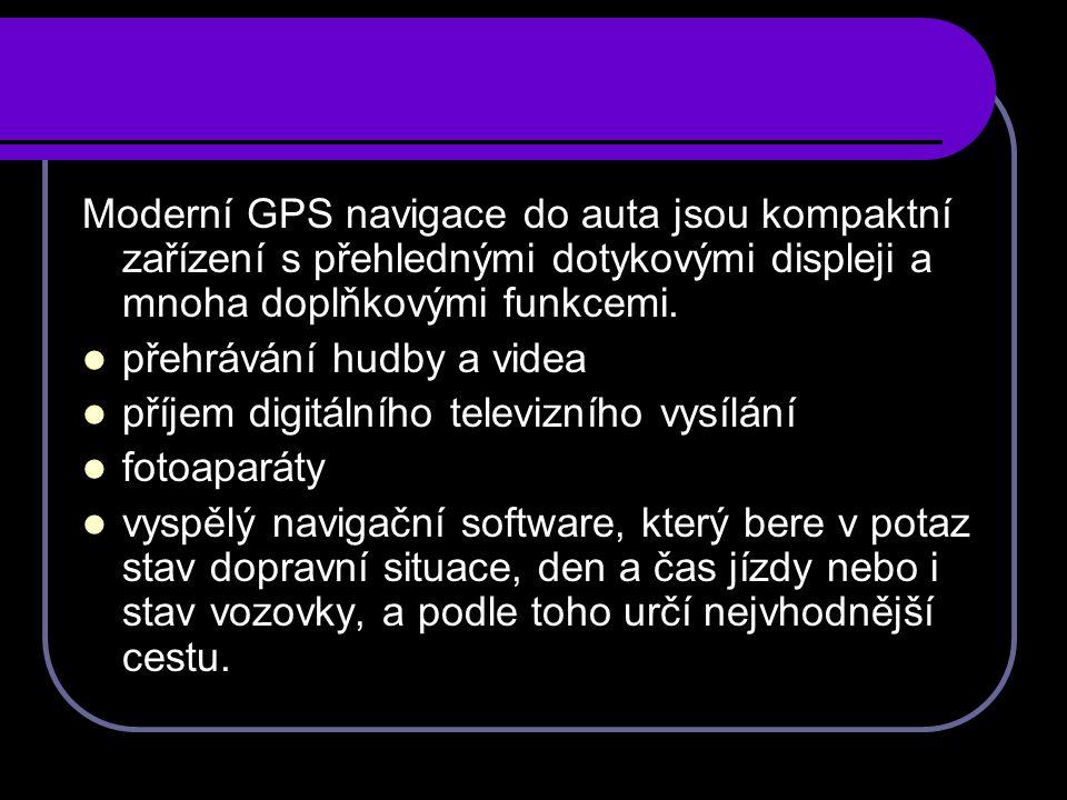 Moderní GPS navigace do auta jsou kompaktní zařízení s přehlednými dotykovými displeji a mnoha doplňkovými funkcemi.
