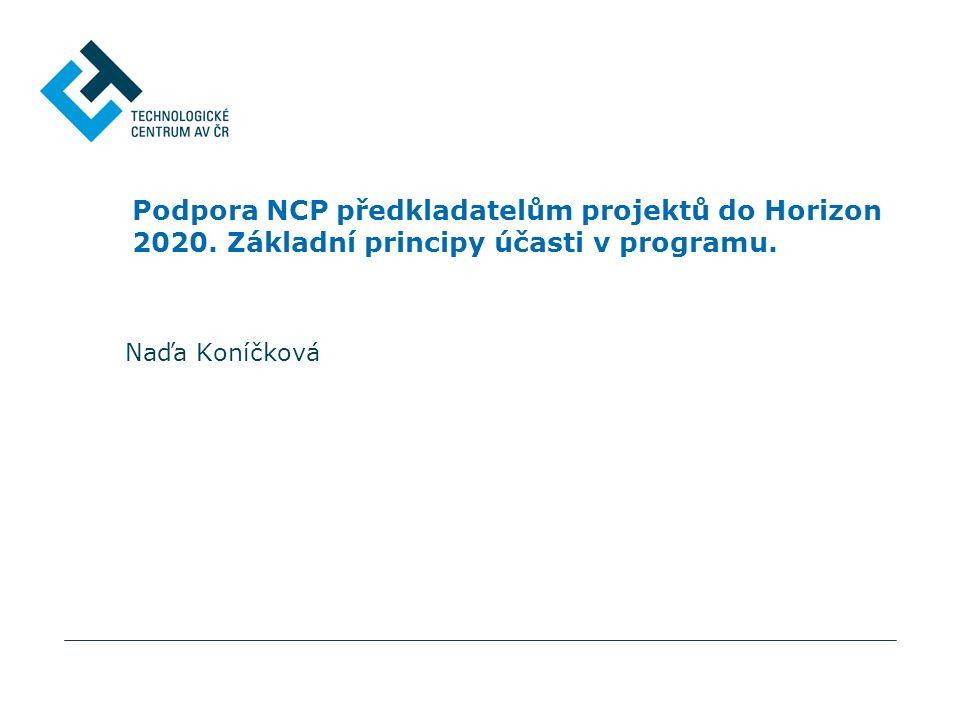 Služby NCP: Asistence při vyhledání partnerů Poskytnutí dat a informací o dříve řešených projektech a složení řešitelských konsorcií – podle specifikace odborného zájmu týmu/pracoviště Propagace/spoluorganizace akcí typu brokerage event –Brokerage event H2020 Ostrava, 2015 (KHK Ostrava) -Tematické BE organizované v rámci NCP sítí -BE při Informačním dnu pro Public-private partnerships, Brusel, 16.10.