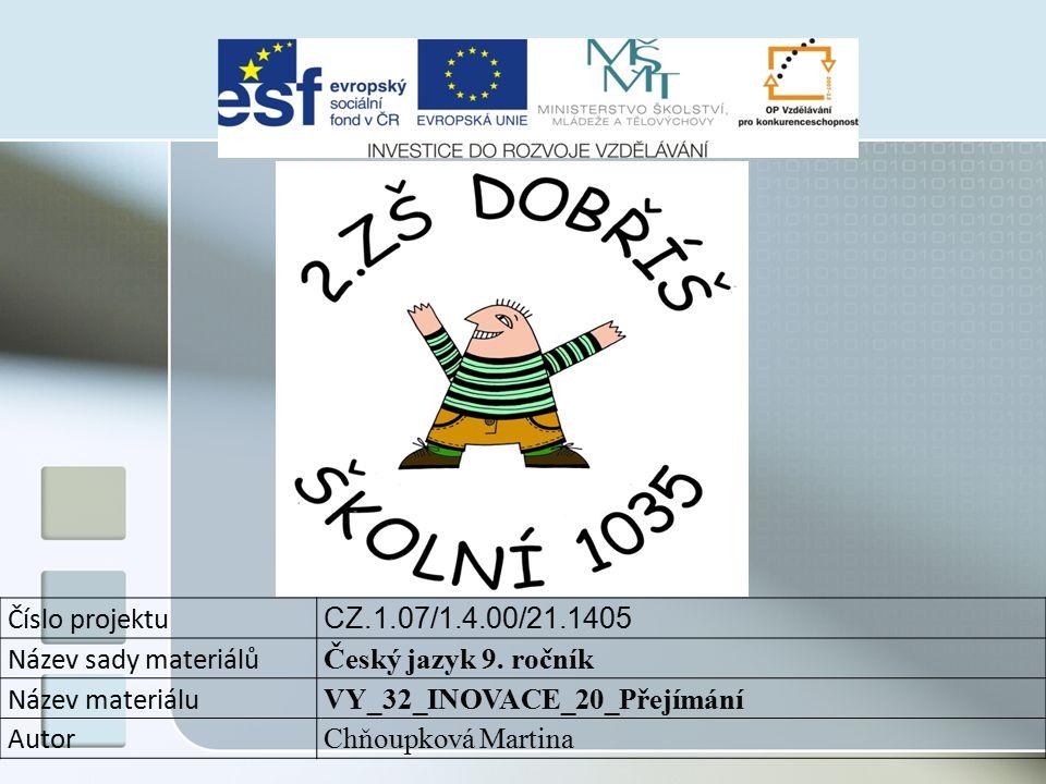 Číslo projektu CZ.1.07/1.4.00/21.1405 Název sady materiálů Český jazyk 9.