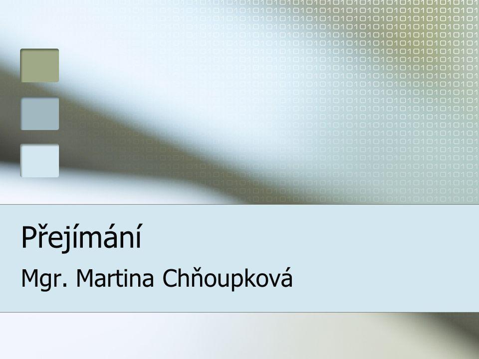 Přejímání Mgr. Martina Chňoupková