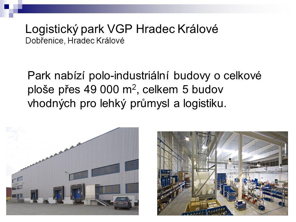 Logistický park VGP Hradec Králové Dobřenice, Hradec Králové Park nabízí polo-industriální budovy o celkové ploše přes 49 000 m 2, celkem 5 budov vhodných pro lehký průmysl a logistiku.