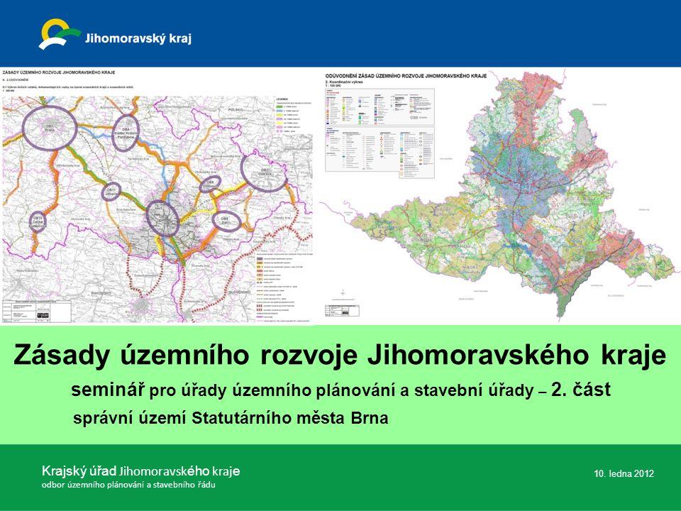 Zásady územního rozvoje Jihomoravského kraje seminář pro úřady územního plánování a stavební úřady – 2.