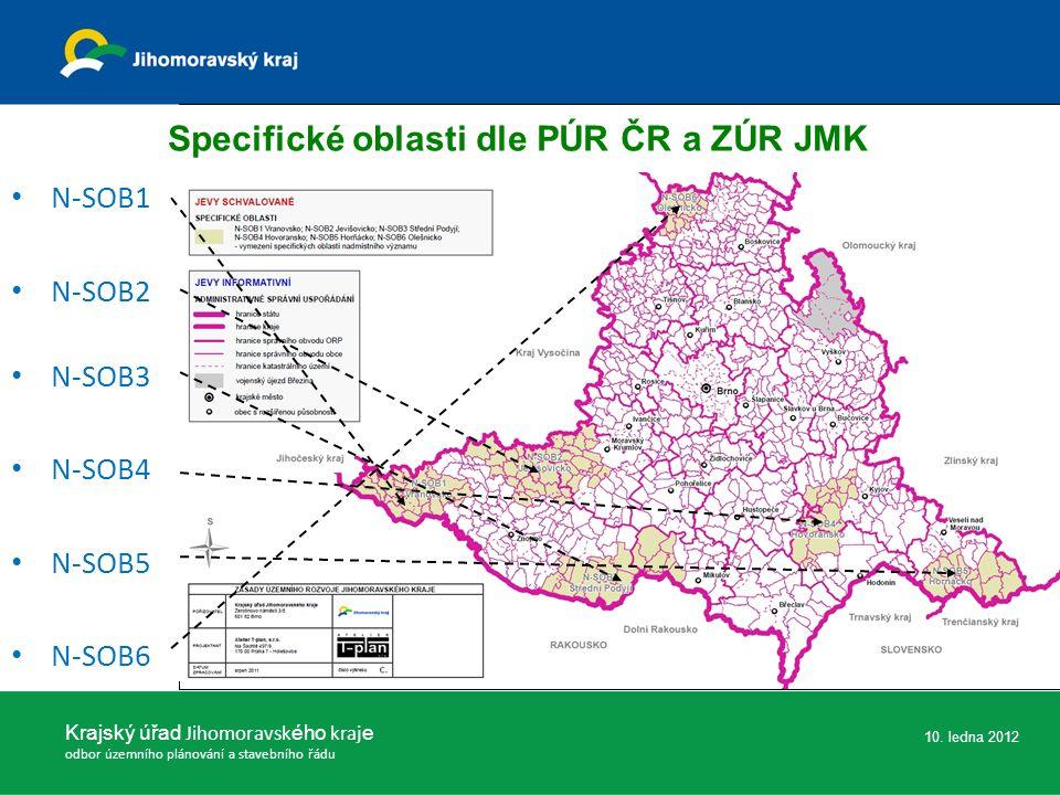 Krajský úřad Jihomoravsk ého kraj e odbor územního plánování a stavebního řádu 10. ledna 2012 Specifické oblasti dle PÚR ČR a ZÚR JMK N-SOB1 N-SOB2 N-