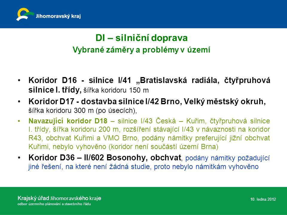 """Koridor D16 - silnice I/41 """"Bratislavská radiála, čtyřpruhová silnice I. třídy, šířka koridoru 150 m Koridor D17 - dostavba silnice I/42 Brno, Velký m"""