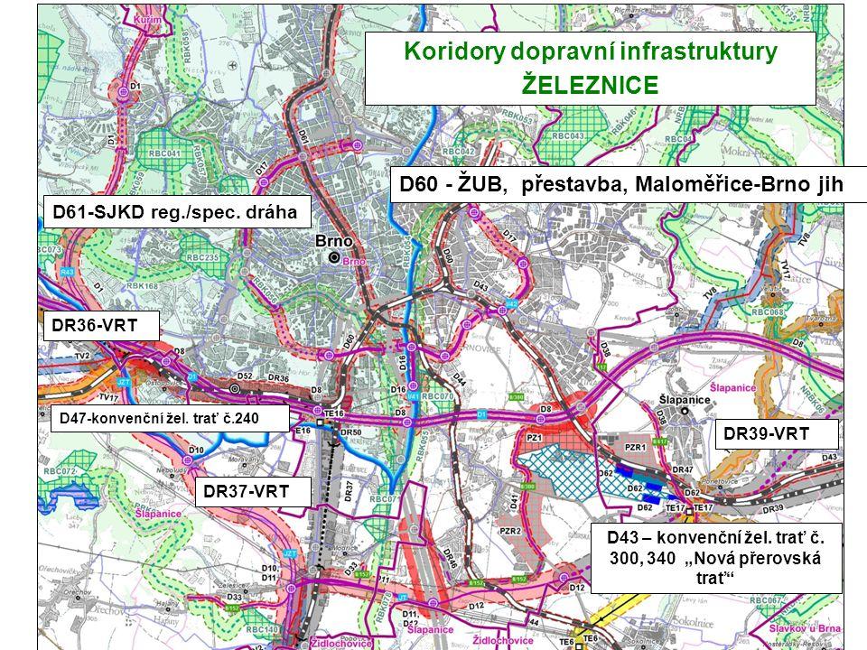 D60 - ŽUB, přestavba, Maloměřice-Brno jih D47-konvenční žel. trať č.240 D61-SJKD reg./spec. dráha Koridory dopravní infrastruktury ŽELEZNICE D43 – kon