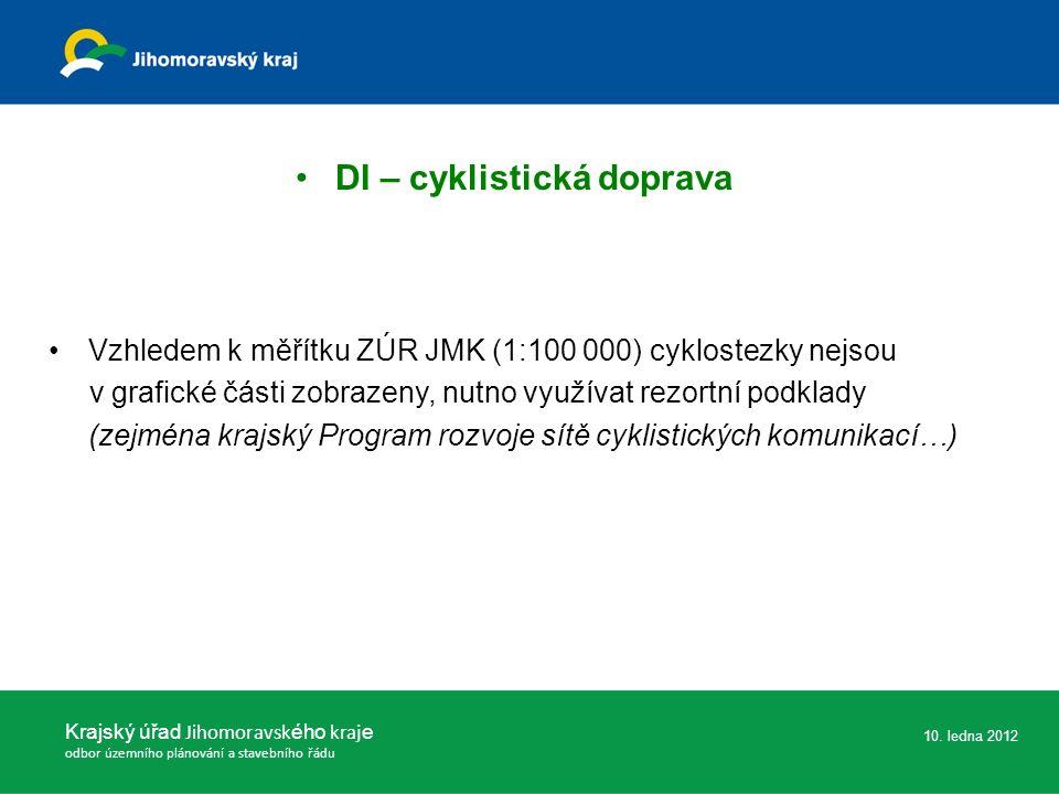 DI – cyklistická doprava Krajský úřad Jihomoravsk ého kraj e odbor územního plánování a stavebního řádu 10. ledna 2012 Vzhledem k měřítku ZÚR JMK (1:1