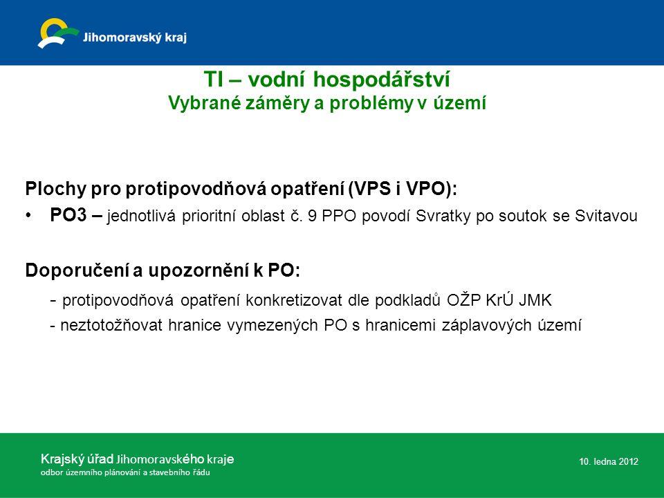Plochy pro protipovodňová opatření (VPS i VPO): PO3 – jednotlivá prioritní oblast č. 9 PPO povodí Svratky po soutok se Svitavou Doporučení a upozorněn