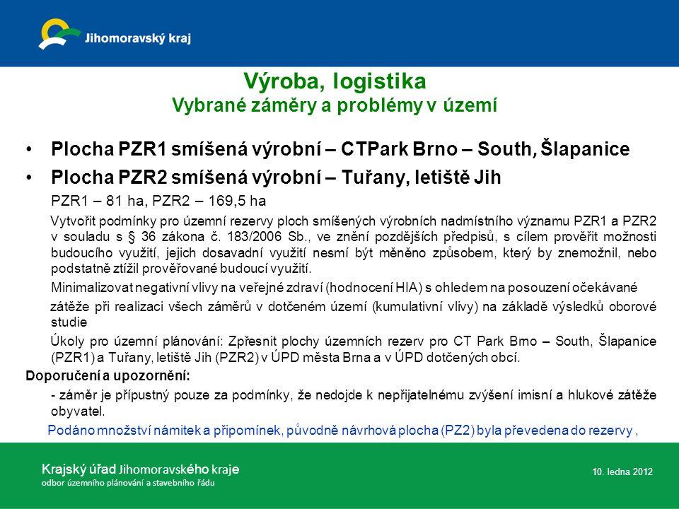 Plocha PZR1 smíšená výrobní – CTPark Brno – South, Šlapanice Plocha PZR2 smíšená výrobní – Tuřany, letiště Jih PZR1 – 81 ha, PZR2 – 169,5 ha Vytvořit podmínky pro územní rezervy ploch smíšených výrobních nadmístního významu PZR1 a PZR2 v souladu s § 36 zákona č.