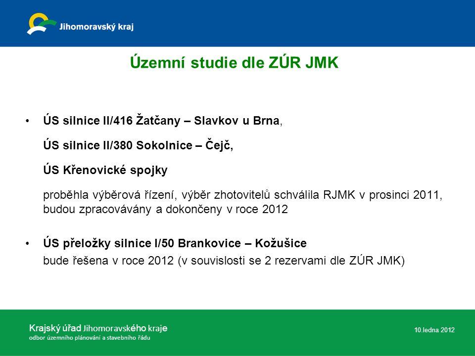 ÚS silnice II/416 Žatčany – Slavkov u Brna, ÚS silnice II/380 Sokolnice – Čejč, ÚS Křenovické spojky proběhla výběrová řízení, výběr zhotovitelů schválila RJMK v prosinci 2011, budou zpracovávány a dokončeny v roce 2012 ÚS přeložky silnice I/50 Brankovice – Kožušice bude řešena v roce 2012 (v souvislosti se 2 rezervami dle ZÚR JMK) Krajský úřad Jihomoravsk ého kraj e odbor územního plánování a stavebního řádu 10.ledna 2012 Územní studie dle ZÚR JMK