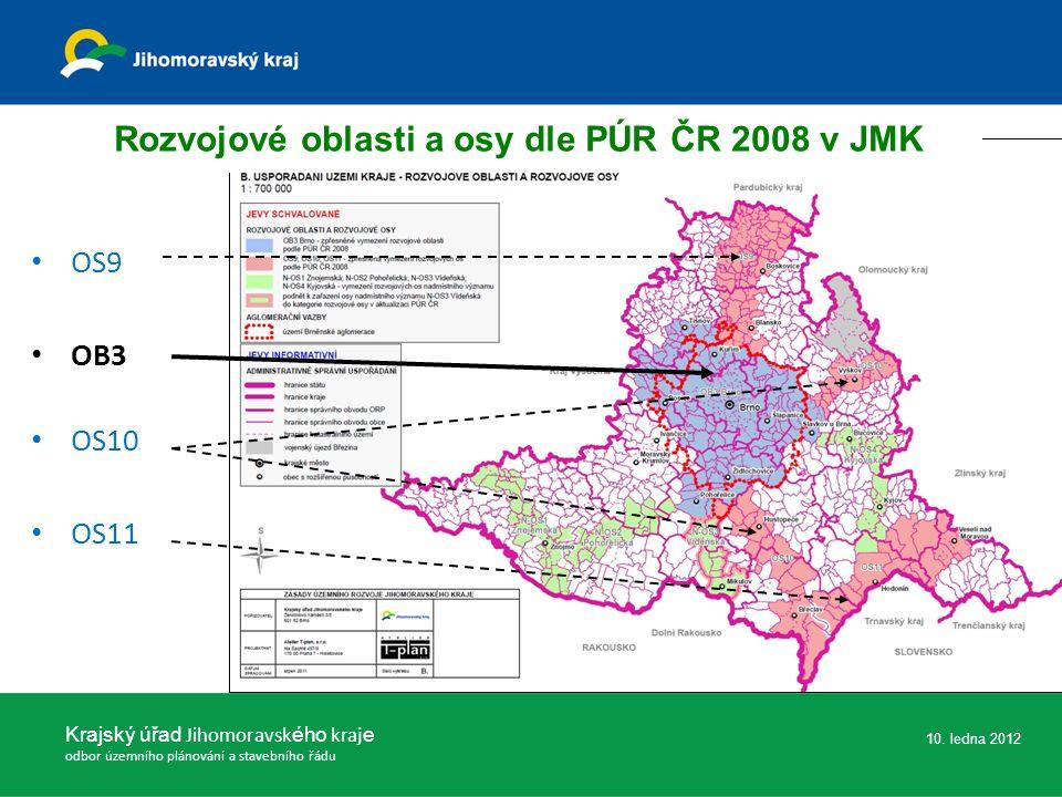 OS9 OB3 OS10 OS11 Rozvojové oblasti a osy dle PÚR ČR 2008 v JMK Krajský úřad Jihomoravsk ého kraj e odbor územního plánování a stavebního řádu 10. led
