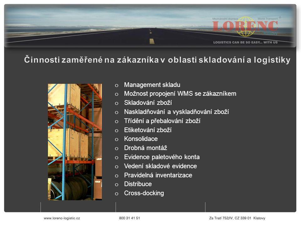 o Management skladu o Možnost propojení WMS se zákazníkem o Skladování zboží o Naskladňování a vyskladňování zboží o Třídění a přebalování zboží o Eti