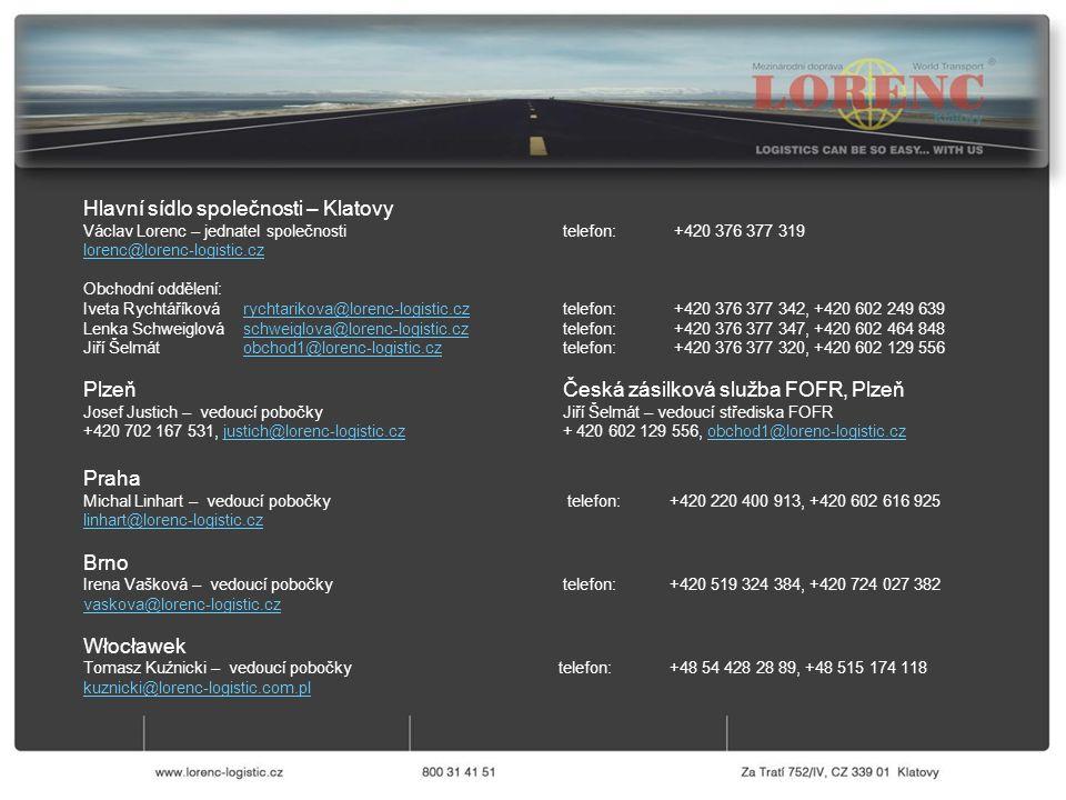 Hlavní sídlo společnosti – Klatovy Václav Lorenc – jednatel společnosti telefon: +420 376 377 319 lorenc@lorenc-logistic.cz Obchodní oddělení: Iveta R
