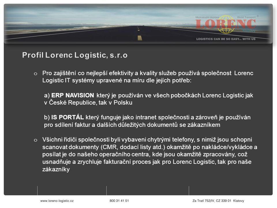 o Pro zajištění co nejlepší efektivity a kvality služeb používá společnost Lorenc Logistic IT systémy upravené na míru dle jejích potřeb: a) ERP NAVIS