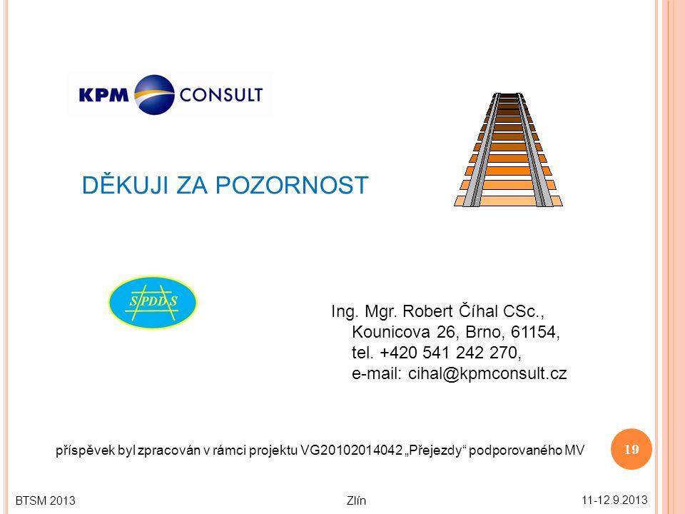 11-12.9.2013 19 BTSM 2013 Zlín DĚKUJI ZA POZORNOST Ing.
