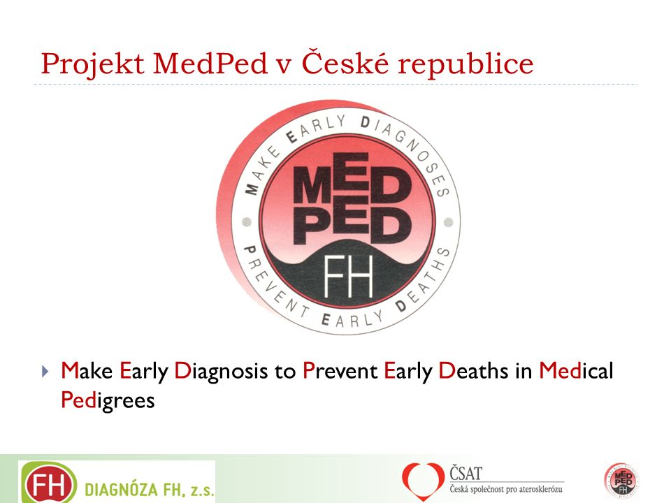 Projekt MedPed v České republice  Make Early Diagnosis to Prevent Early Deaths in Medical Pedigrees