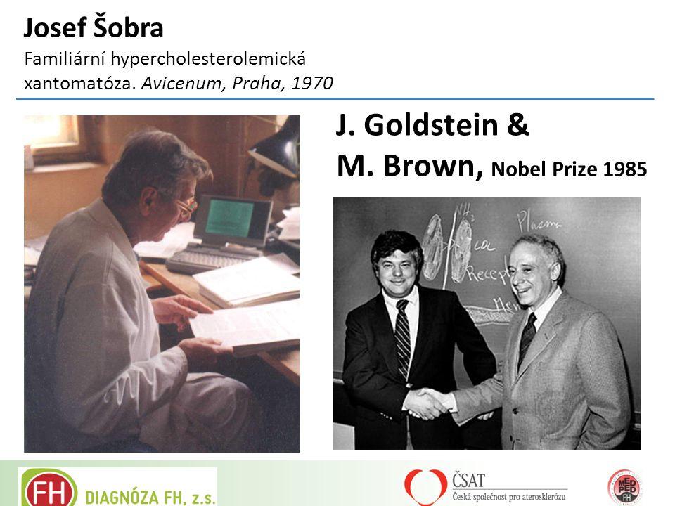 Josef Šobra Familiární hypercholesterolemická xantomatóza. Avicenum, Praha, 1970 J. Goldstein & M. Brown, Nobel Prize 1985