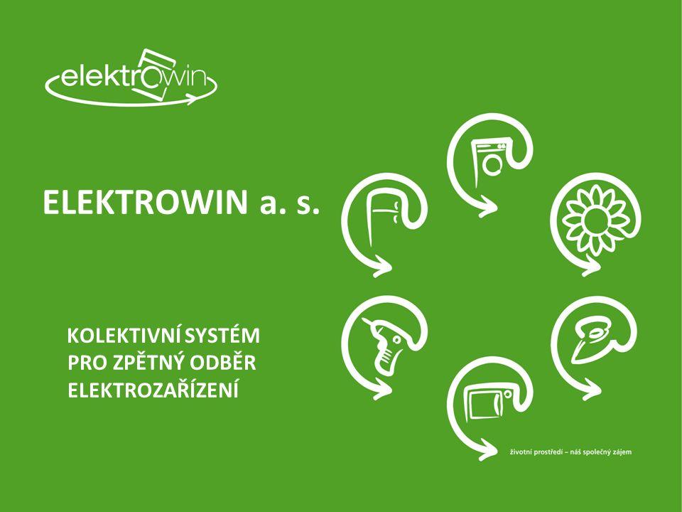 ELEKTROWIN a. s. KOLEKTIVNÍ SYSTÉM PRO ZPĚTNÝ ODBĚR ELEKTROZAŘÍZENÍ