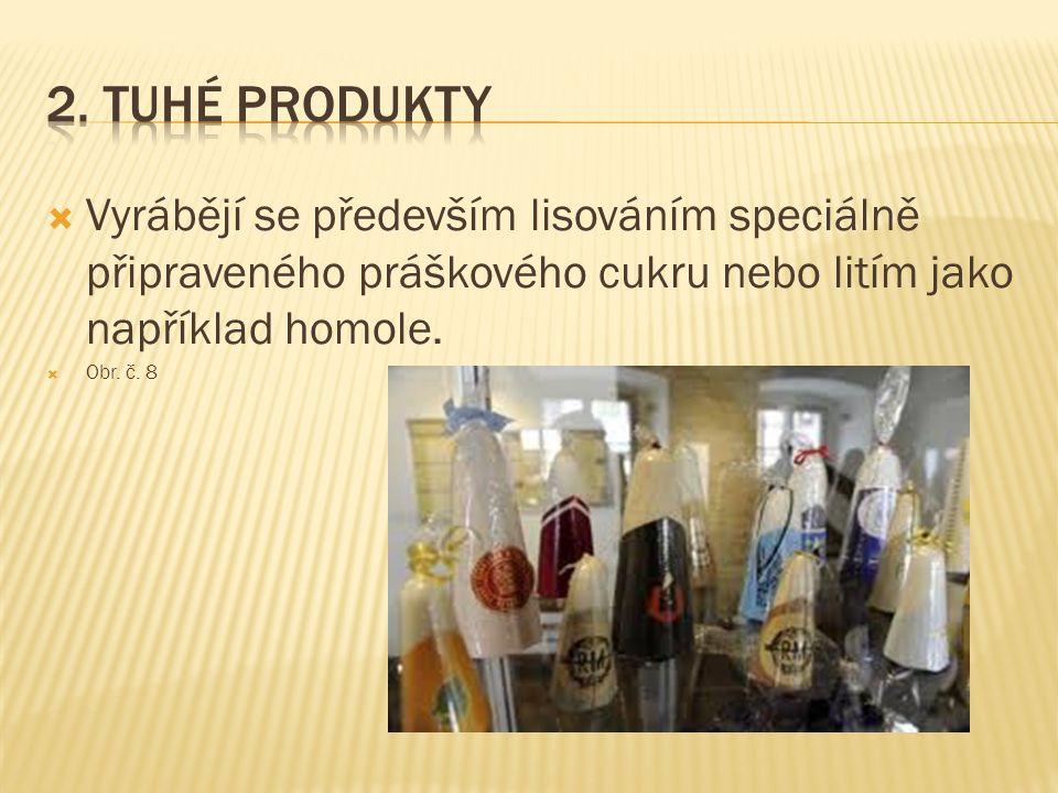  Vyrábějí se především lisováním speciálně připraveného práškového cukru nebo litím jako například homole.