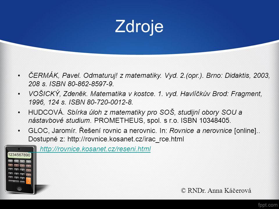 ČERMÁK, Pavel. Odmaturuj! z matematiky. Vyd. 2.(opr.). Brno: Didaktis, 2003, 208 s. ISBN 80-862-8597-9. VOŠICKÝ, Zdeněk. Matematika v kostce. 1. vyd.