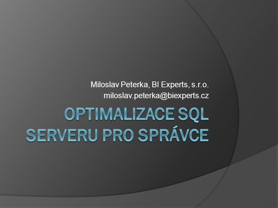 Miloslav Peterka, BI Experts, s.r.o. miloslav.peterka@biexperts.cz