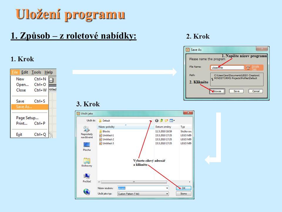Uložení programu 1. Způsob – z roletové nabídky: 2. Krok 1. Krok 3. Krok