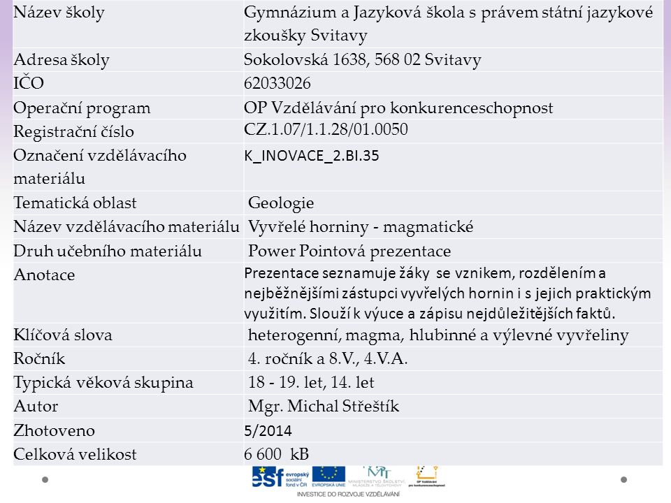 Gymnázium a Jazyková škola s právem státní jazykové zkoušky Svitavy Vyvřelé horniny -magmatické 1
