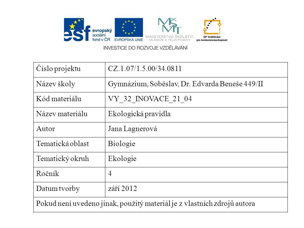 Číslo projektuCZ.1.07/1.5.00/34.0811 Název školyGymnázium, Soběslav, Dr. Edvarda Beneše 449/II Kód materiáluVY_32_INOVACE_21_04 Název materiáluEkologi