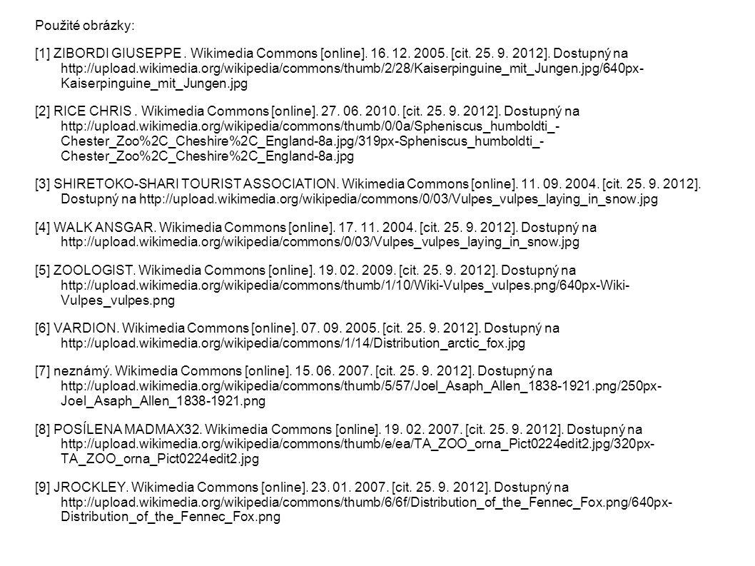 Použité obrázky: [1] ZIBORDI GIUSEPPE. Wikimedia Commons [online]. 16. 12. 2005. [cit. 25. 9. 2012]. Dostupný na http://upload.wikimedia.org/wikipedia