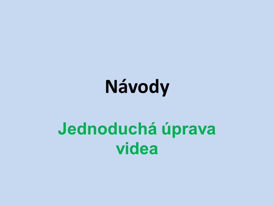 Návody Jednoduchá úprava videa